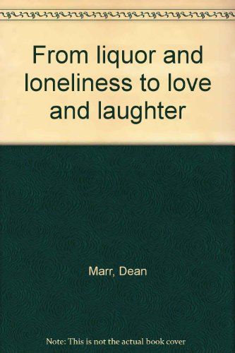9780836265026: From liquor and loneliness to love and laughter