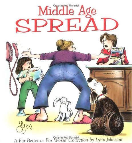 Middle Age Spread : A For Better or for Worse Collection