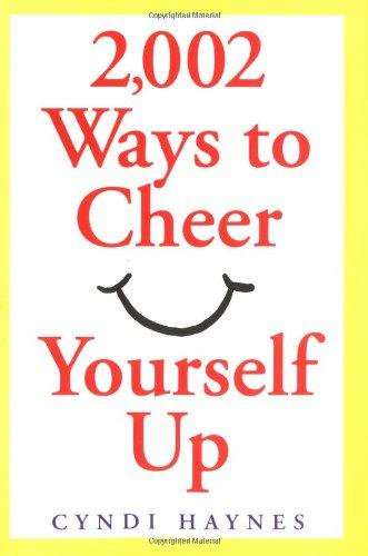 2,002 Ways to Cheer Yourself Up: Haynes, Cyndi