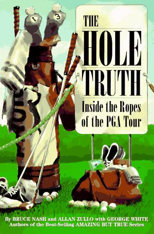9780836270297: The Hole Truth: Inside the Ropes of the Pga Tour