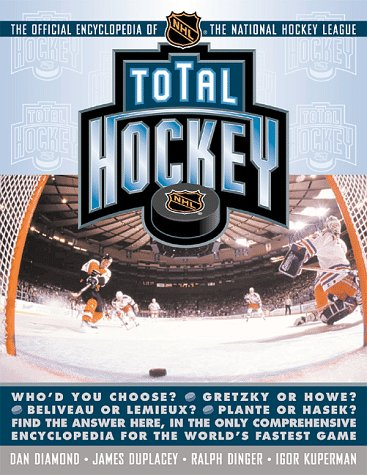 Total Hockey: The Official Encyclopedia of the National Hockey League: Duplacey, James, Diamond, ...