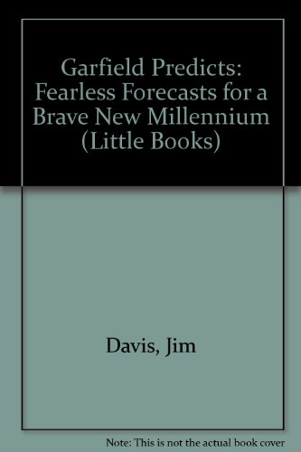 9780836274998: Garfield Predicts: Fearless Forecasts for a Brave New Millennium (Little Books)