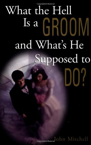9780836278699: What the Hell Is a Groom and What's He Supposed to Do?