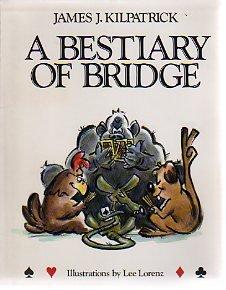 A Bestiary of Bridge: Kilpatrick, James J.