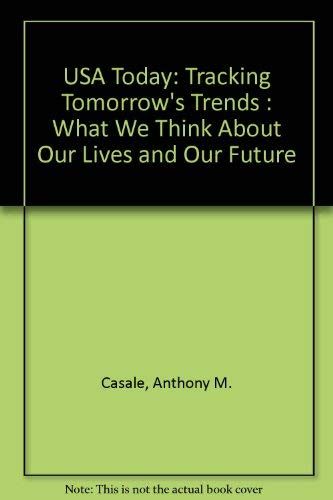 USA Today: Tracking Tomorrow's Trends : What We Think About Our Lives and Our Future: Casale, ...