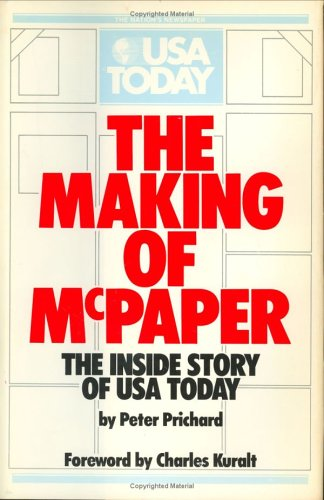 The Making of McPaper. The Inside Story of USA Today. Foreword by Charles Kuralt.