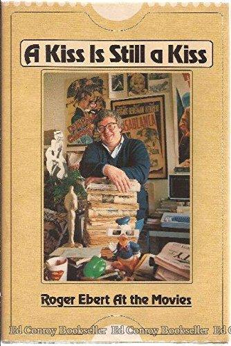 A Kiss Is Still a Kiss: Ebert, Roger ***SIGNED***