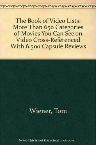 9780836280036: The Book of Video Lists: More Than 650 Categories of Movies You Can See on Video Cross-Referenced With 6,500 Capsule Reviews