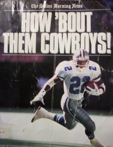 How Bout Them Cowboys: The Return of Americas Team: Dallas Morning News
