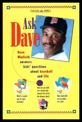 9780836280579: Ask Dave: Dave Winfield Answers Kids' Questions About Baseball and Life (Pioneer Books (Kansas City, Mo.).)