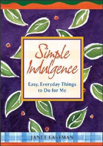 9780836281972: Simple Indulgence: Easy, Everyday Things to Do for Me