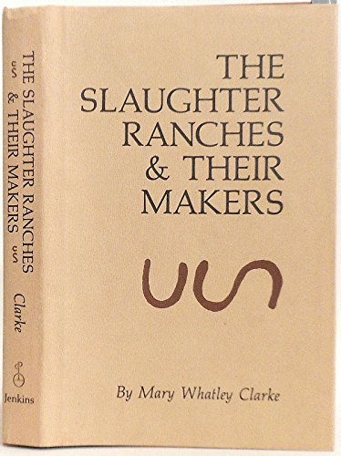 The Slaughter Ranches & Their Makers: Clarke, Mary Whatley
