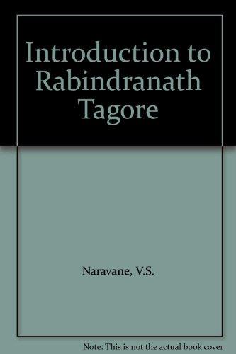 Introduction to Rabindranath Tagore: Naravane, Vishwanath S.