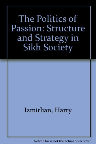 The Politics of Passion: Structure and Strategy: Harry Izmirlian