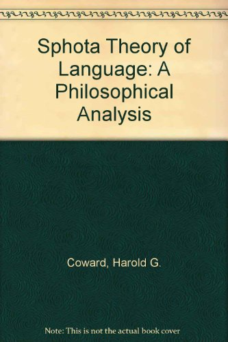 9780836406924: Sphota Theory of Language: A Philosophical Analysis