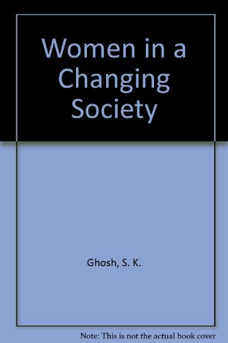 Women in a Changing Society (9780836413137) by Ghosh, S. K.