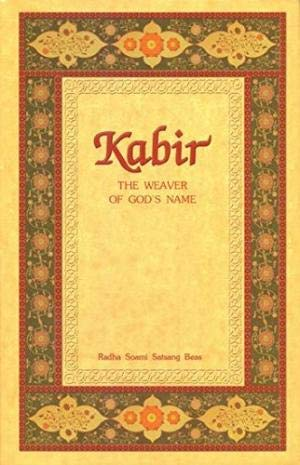 Kabir: The Weaver of God's Name: V. K. Sethi