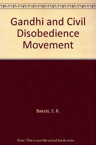 Gandhi and Civil Disobedience Movement: S. R. Bakshi
