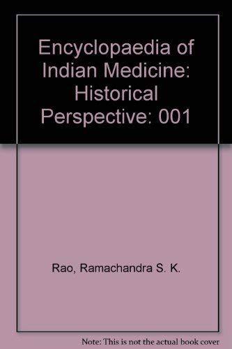Encyclopaedia of Indian Medicine. Volume One: Historical Perspective.: S. K. Ramachandra Rao.