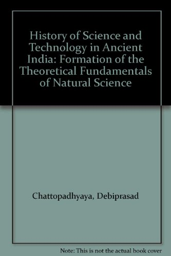 History of Science and Technology in Ancient: Chattopadhyaya, Debiprasad