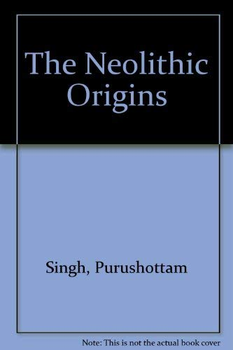 9780836428056: The Neolithic Origins