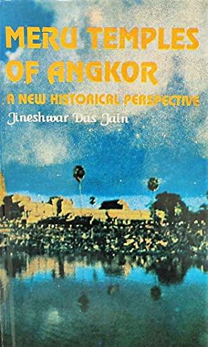 Meru Temples of Angkor; A New Historical: JAIN, JINESHWAR DAS