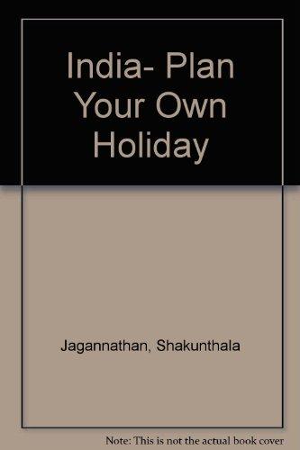 India- Plan Your Own Holiday: Jagannathan, Shakunthala