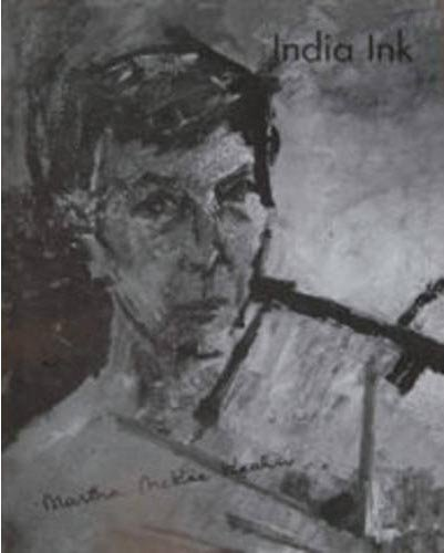India Ink. Letters From India 1953-1961: Keehn, Martha McKee