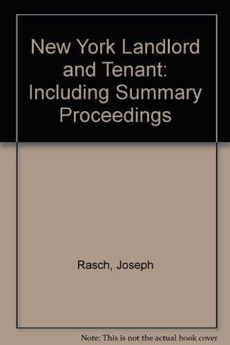 9780836612509: New York Landlord and Tenant: Including Summary Proceedings (New York real property practice)