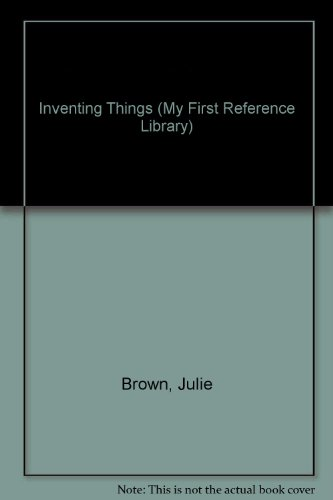 9780836800357: Inventing Things (My First Reference Library)