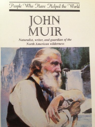 9780836800999: John Muir: Naturalist, Writer, and Guardian of the North American Wilderness (People Who Have Helped the World)