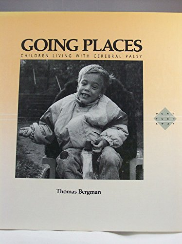 Going Places: Children Living With Cerebral Palsy (Don't Turn Away) (0836801997) by Thomas Bergman