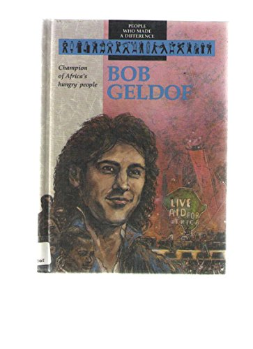 9780836803914: Bob Geldof: Champion of Africa's Hungry People (People Who Made Difference)