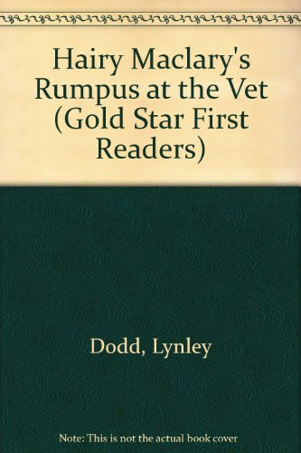 Hairy Maclary's Rumpus at the Vet (Gold: Dodd, Lynley