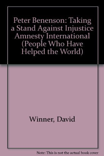 9780836804003: Peter Benenson: Taking a Stand Against Injustice Amnesty International (People Who Have Helped the World)