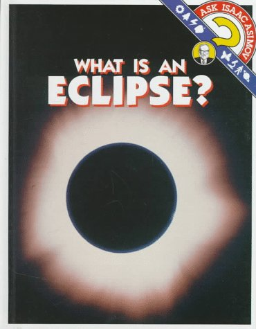 9780836804409: What Is an Eclipse? (Ask Isaac Asimov)