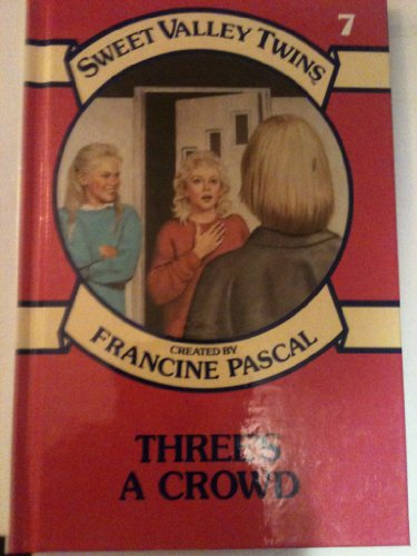 9780836805505: Three's a Crowd (Sweet Valley Twins)