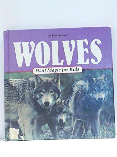 Wolves: Wolf Magic for Kids (Animal Magic: Tom Wolpert