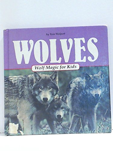 9780836806625: Wolves: Wolf Magic for Kids (Animal Magic for Kids)