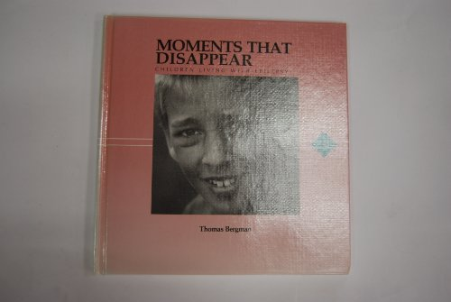 Moments That Disappear: Children Living With Epilepsy (Don't Turn Away) (0836807391) by Thomas Bergman