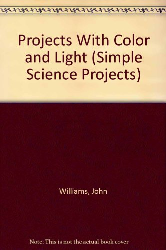 9780836807660: Projects With Color and Light (Simple Science Projects)
