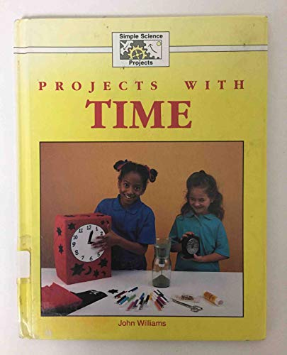 9780836807707: Projects With Time (Simple Science Projects)