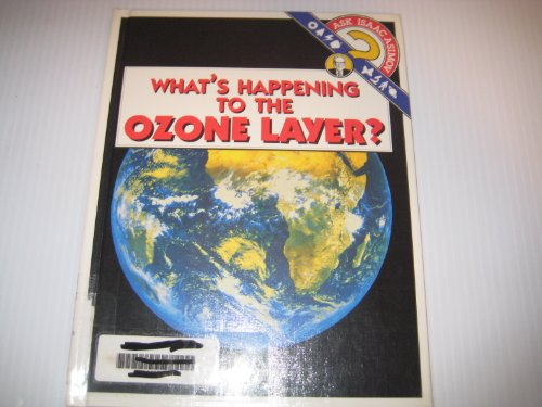 9780836807950: What's Happening to the Ozone Layer? (Ask Isaac Asimov)
