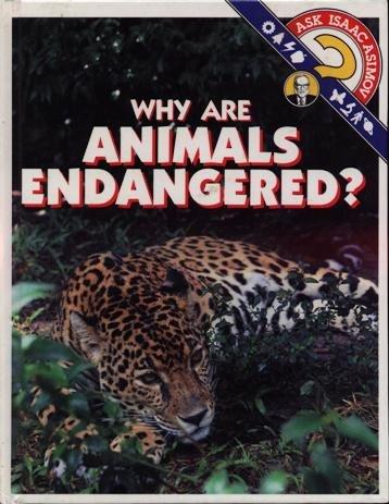Why Are Animals Endangered? (Ask Isaac Asimov): Isaac Asimov