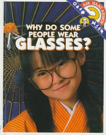 9780836808094: Why Do Some People Wear Glasses? (Ask Isaac Asimov)
