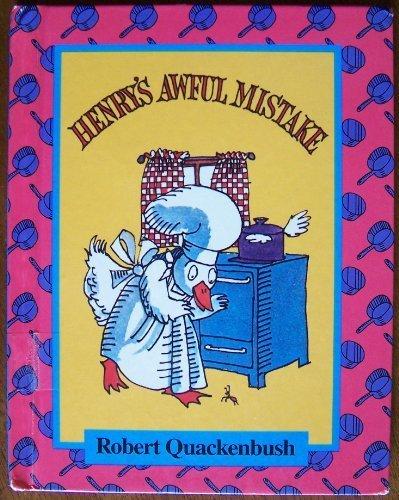 Henry's Awful Mistake (Parent's Magazine Read Aloud Original): Quackenbush, Robert M.