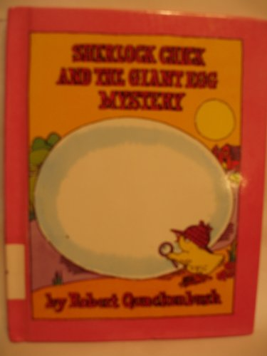 Sherlock Chick and the Giant Egg Mystery (Parents Magazine Read Aloud Original) (0836808975) by Robert M. Quackenbush