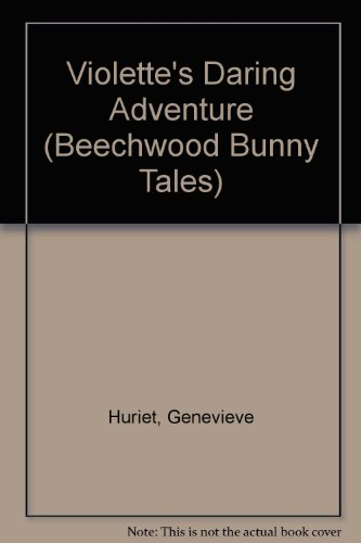 9780836809121: Violette's Daring Adventure (Beechwood Bunny Tales)