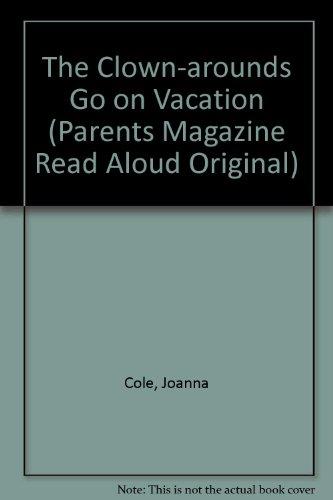 9780836809664: The Clown-arounds Go on Vacation (Parents Magazine Read Aloud Original)