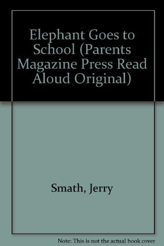 Elephant Goes to School (Parents Magazine Press Read Aloud Original): Smath, Jerry